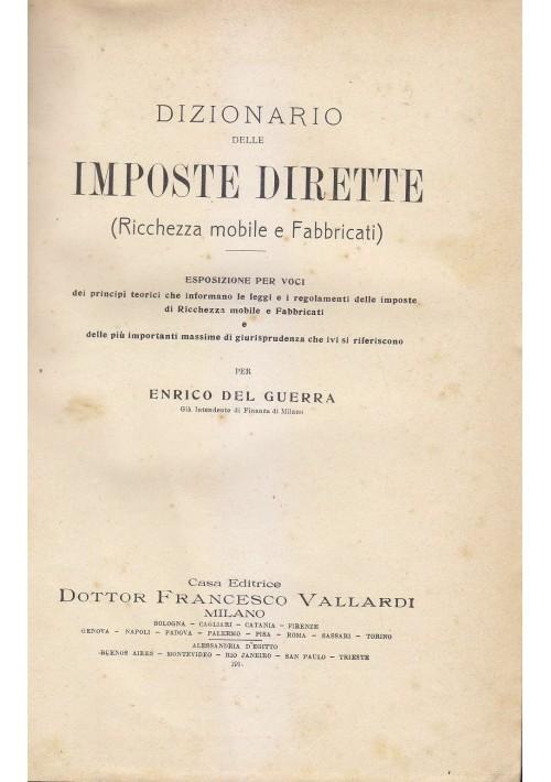 DIZIONARIO DELLE IMPOSTE DIRETTE (Ricchezza mobile e fabbricati) - Enrico Del Guerra 1911 Vallardi