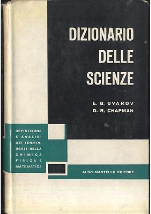 DIZIONARIO DELLE SCIENZE di E B Uvarov e D R Chapman - 1957 Aldo Martello