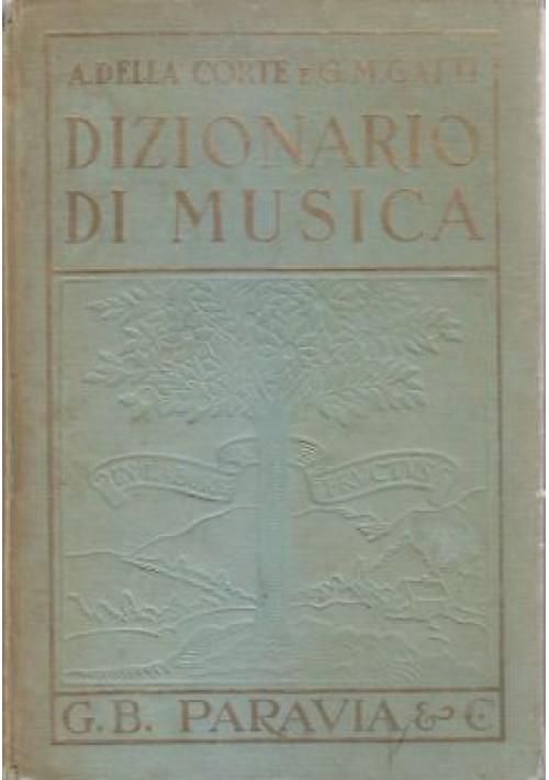 DIZIONARIO DI MUSICA di Adelia Corte e G. M. Gatti  1970 G.B. Paravia