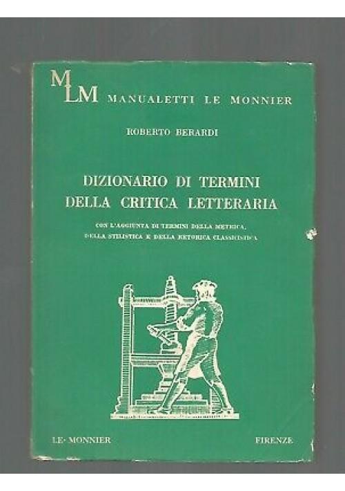 DIZIONARIO DI TERMINI DELLA CRITICA LETTERARIA Roberto Berardi 1968 Le Monnier
