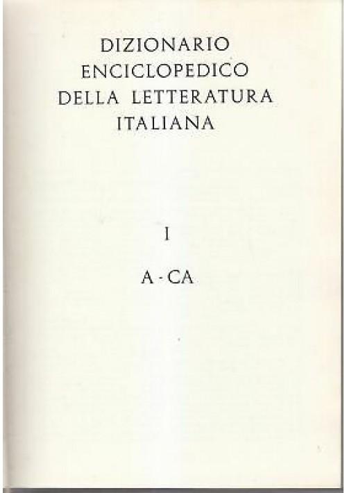 DIZIONARIO ENCICLOPEDICO DELLA LETTERATURA ITALIANA vol.1 1968 Laterza Unedi
