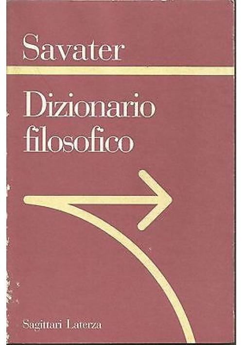 DIZIONARIO FILOSOFICO di Fernando Savater - Laterza editore 1996 autografato