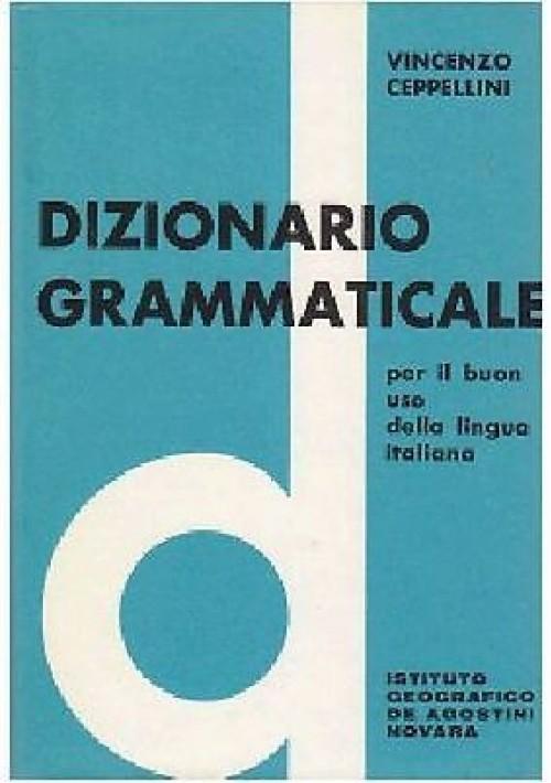 DIZIONARIO GRAMMATICALE PER IL BUON USO DELLA LINGUA ITALIANA Ceppellini 1968