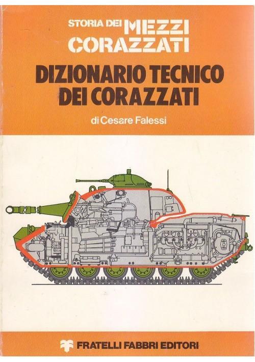 DIZIONARIO TECNICO DEI CORAZZATI di Cesare Falessi 1976 Fratelli Fabbri