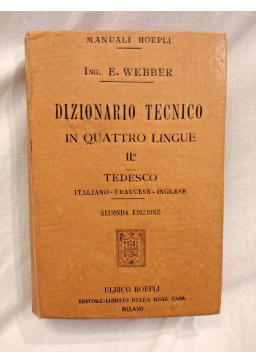 DIZIONARIO TECNICO IN QUATTRO LINGUE volume 2 tedesco di E Webber 1904 Hoepli