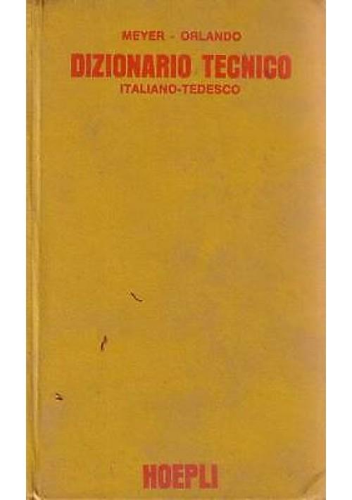 DIZIONARIO TECNICO ITALIANO - TEDESCO di Meyer Orlando - 1971 Hoepli