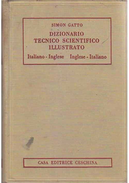 DIZIONARIO TECNICO SCIENTIFICO ILLUSTRATO ITALIANO INGLESE ITALIANO Simon Gatto