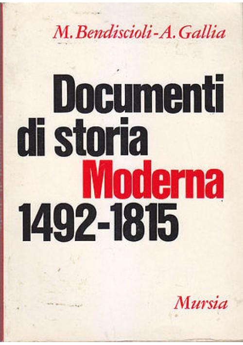 DOCUMENTI DI STORIA MODERNA 1492 1815 di M. Bendiscioli e A. Gallia 1971 Mursia