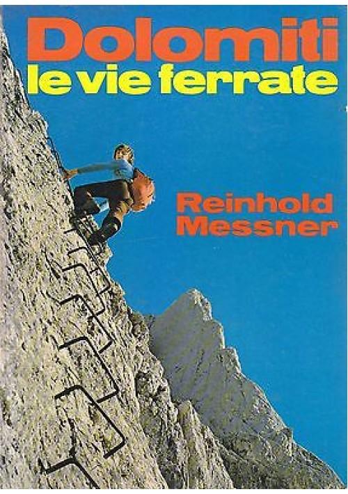 DOLOMITI  LE VIE FERRATE di Reinhold Messner 1975 Casa Editrice Athesia alpinism