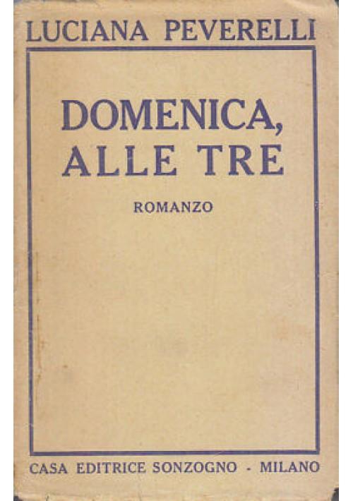 DOMENICA ALLE TRE Luciana Peverelli 1943 Sonzogno casa editrice
