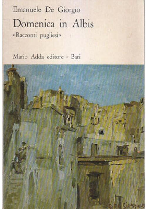 DOMENICA IN ALBIS racconti pugliesi di Emanuele De Giorgio 1980 Adda Editore *