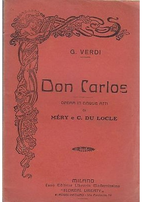 DON CARLOS - OPERA IN CINQUE ATTI (LIBRETTO D'OPERA) modernissima anni '30