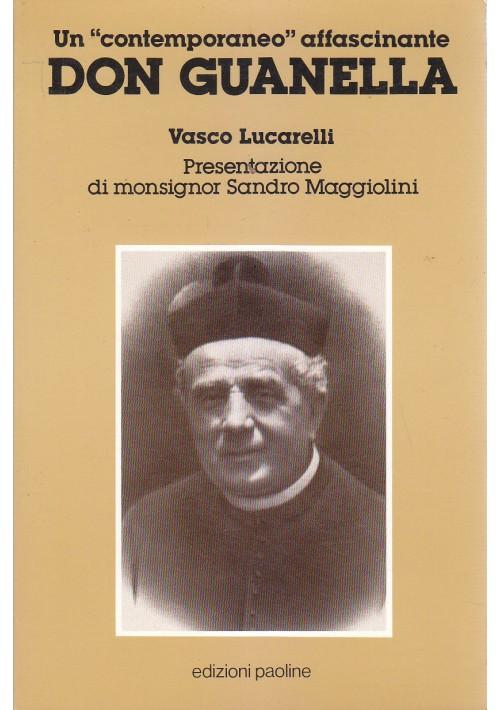 DON GUANELLA di Vasco Lucarelli 1991 Edizioni Paoline contemporaneo affascinamte