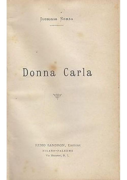 DONNA CARLA di Dionigio Norsa - Sandron editore  1901