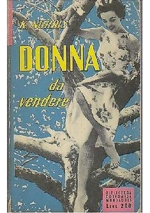 DONNA DA VENDERE  di Kathleen Norris Mondadori Biblioteca Economica I ediz 1955