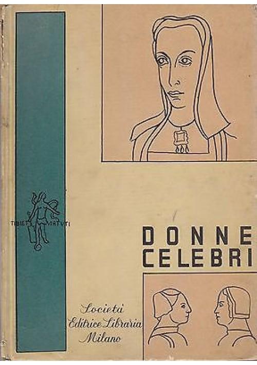 DONNE CELEBRI prima raccolta di brevi monografie coordinate da Vittorio Giglio