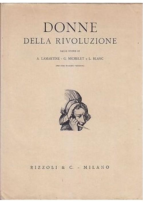DONNE DELLA RIVOLUZIONE a cura di Guido Vincenzoni - Rizzoli 1931 - ILLUSTRATO