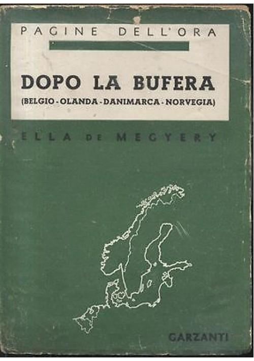 DOPO LA BUFERA (Belgio Olanda Danimarca Norvegia)  Ella De Megyery 1942 Garzanti