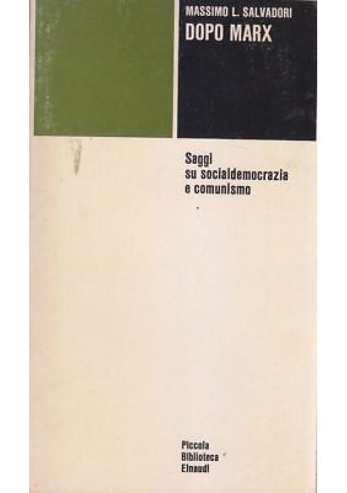 DOPO MARX saggi su socialdemocrazia e comunismo di M. L. Salvadori 1982 Einaudi