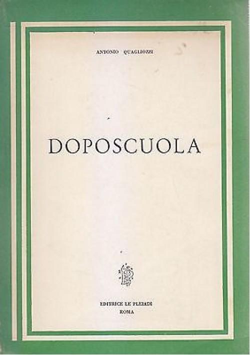 DOPOSCUOLA di Antonio Quagliozzi Editrice Le Pleiadi 1964 racconti e leggende