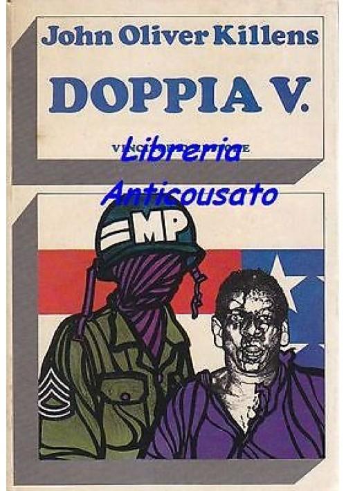 DOPPIA V. di John Oliver Killens - Vincitorio editore 1972