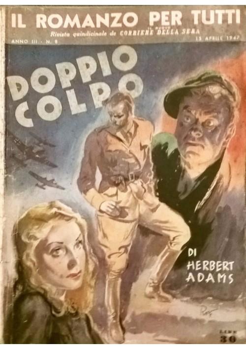 DOPPIO COLPO IL ROMANZO PER TUTTI  H. Adams  1947  Corriere della Sera A.III n.8