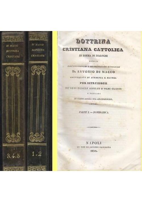 DOTTRINA CRISTIANA CATTOLICA IN  FORMA DI DIALOGHI 5 volumi compl. 1850 Di Macco