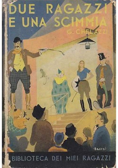 DUE RAGAZZI E UNA SCIMMIA di G. Chelazzi 1941 Salani Biblioteca dei miei ragazzi