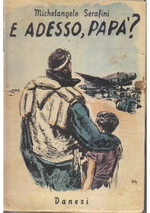 E ADESSO PAPÀ ? uomini aerei africa orientale Michelangelo Serafini 1949 Danesi