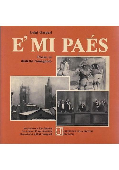 E' MI PAES  POESIE IN DIALETTO ROMAGNOLO di Luigi Gasperi 1980 Guidicini e Rosa