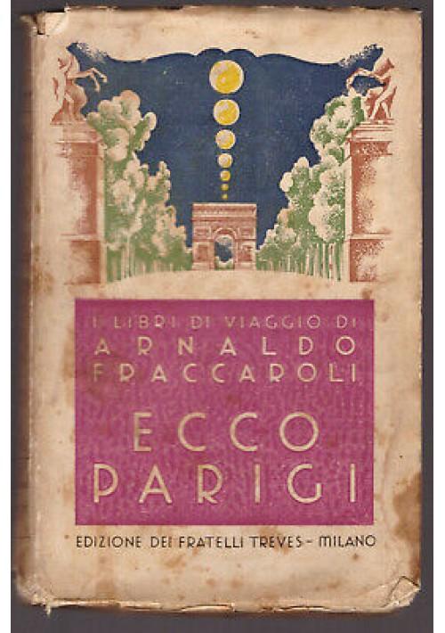 ECCO PARIGI di Arnaldo Fraccaroli - 1931 Fratelli Treves VI edizione