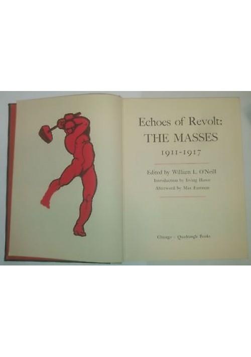 ECHOES OF REVOLT THE MASSES 1911 1917 William O'Neill 1966 Quadrangle book