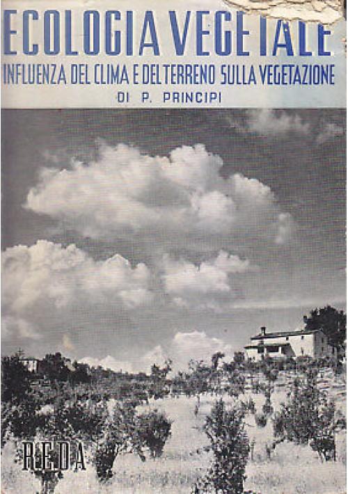 ECOLOGIA VEGETALE Principi influenza clima e terreno su vegetazione 1955 REDA *