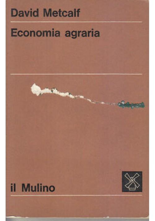 ECONOMIA AGRARIA di David Metcalf 1971 Il Mulino editore