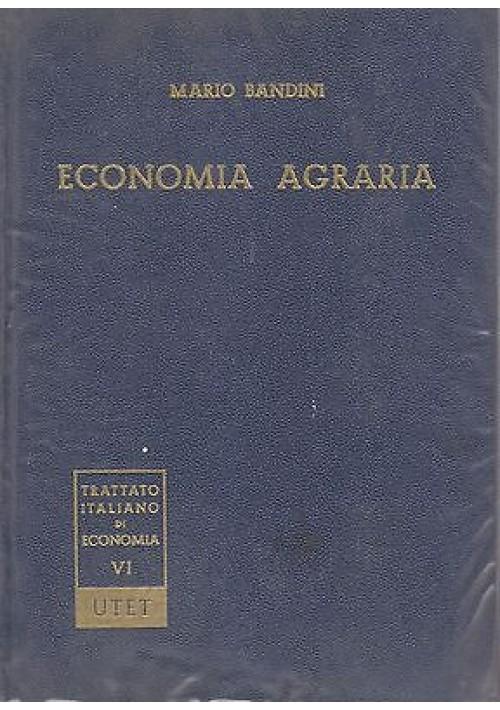 ECONOMIA AGRARIA di Mario Bandini 1968 UTET trattato italiano di economia
