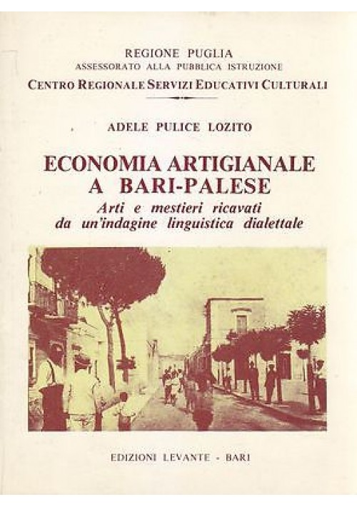 ECONOMIA ARTIGIANALE A BARI PALESE di Adele Pulice Lozito 1984 Edizioni Levante