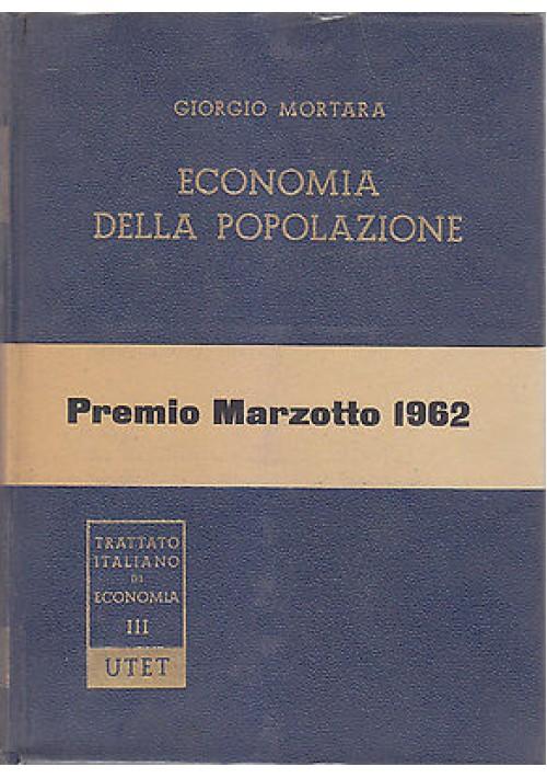 ECONOMIA DELLA POPOLAZIONE di Giorgio Mortara  UTET  1960 trattato italiano