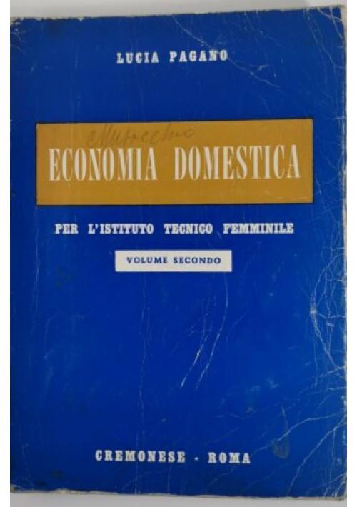 ECONOMIA DOMESTICA volume II di Lucia Pagano Cremonese 1962 tecnico femminile