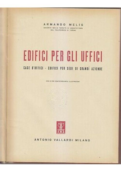 EDIFICI PER GLI UFFICI Armando Melis 1947 Vallardi  sedi grandi aziende