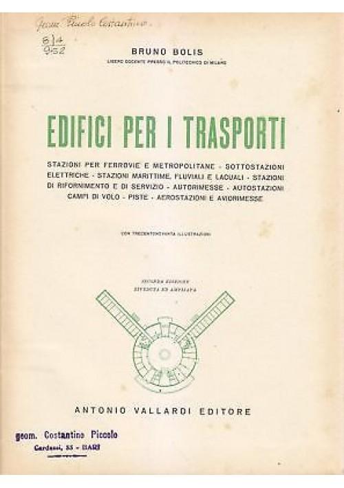 EDIFICI PER I TRASPORTI stazioni ferrovie piste campi Bruno Bolis 1951 Vallardi