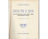 EDIFICI PER IL CULTO A. Cassi Ramelli  1946 Vallardi chiese moschee sinagoghe *