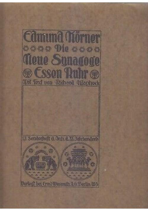 EDMUND KORNER DIE NEUE SYNAGOGE ESSEN RUHR 1914 Ernst Wasmuth - Berlin