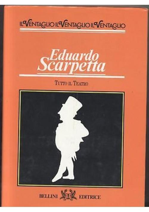 EDUARDO SCARPETTA - TUTTO IL TEATRO VOLUME I 1990 Bellini editrice ventaglio *