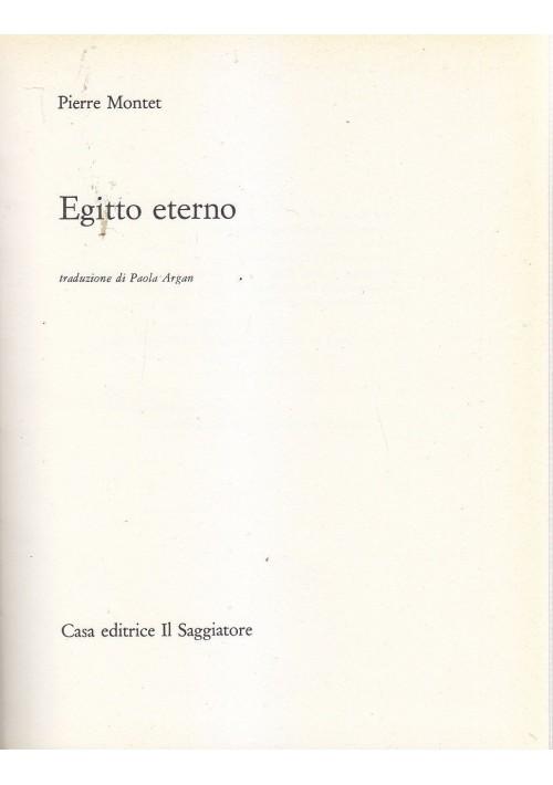 EGITTO ETERNO di Pierre Montet 1964 Casa editrice Il Saggiatore il portolano