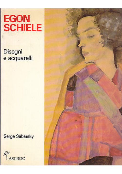 EGON SCHIELE  DISEGNI E ACQUARELLI di Serge Sabarsky - Artificio 1989 catalogo