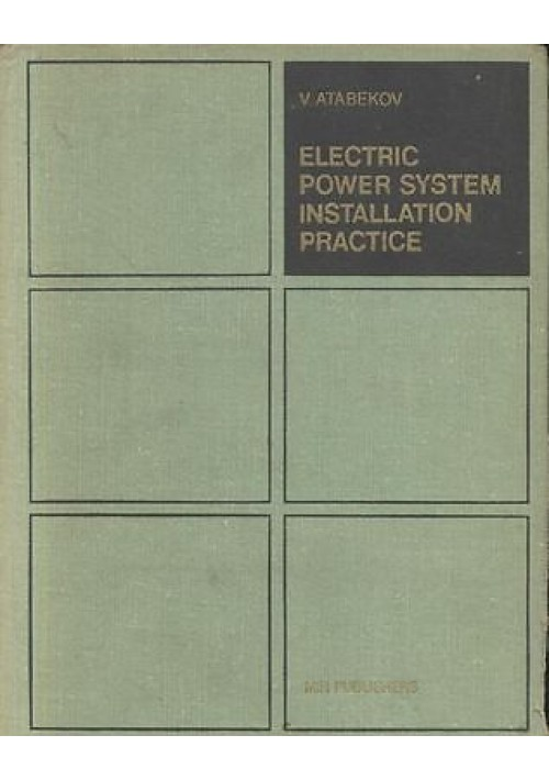 ELECTRIC POWER SYSTEM INSTALLATION PRACTICE Di V. Atabekov - MIR publisher