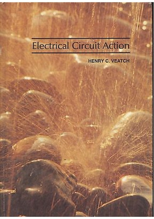 ELECTRICAL CIRCUIT ACTION di Hemry C. Veatch - 1978