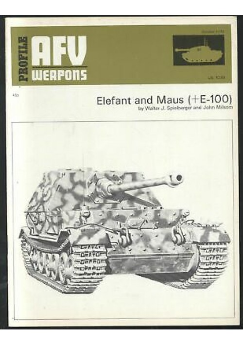ELEFANT AND MAUS ( +E-100 ) di Spielberg e Milsom AFV WEAPONS 1973 profile 45p