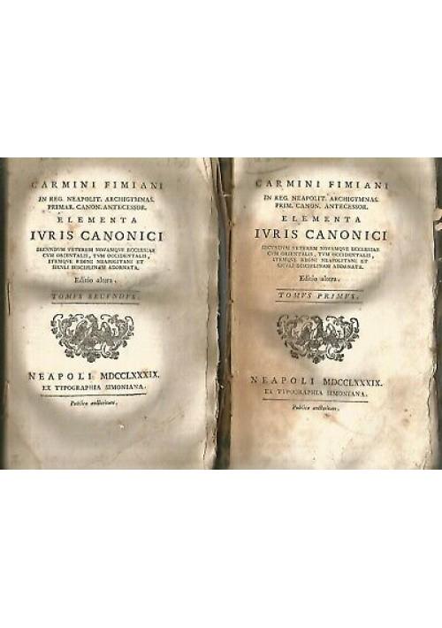 ELEMENTA IURIS CANONICI 2 volumi compl Carmini Fimiani 1789 Fimianus - Simoniana