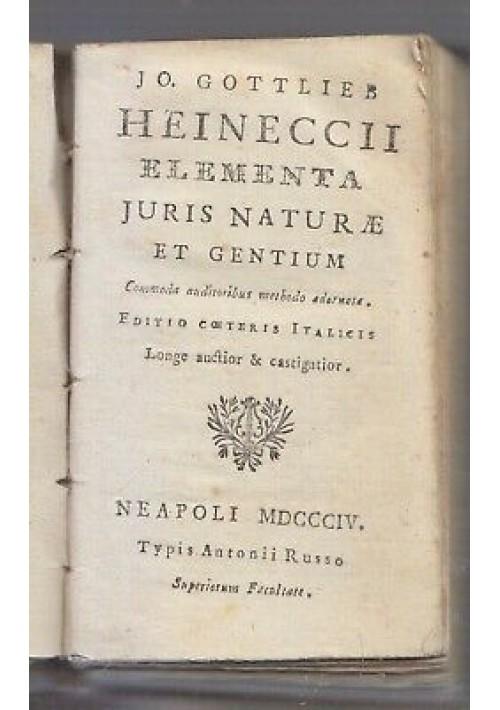 ELEMENTA JURIS NATURAE ET GENTIUM Gottlieb Heineccii 1804 Antonio Russo Napoli
